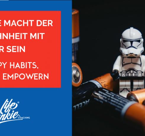 Möge die Macht der Gewohnheit mit dir sein – 3 Happy Habits für dein Selfempowerment