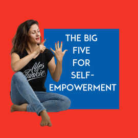 THE BIG 5 FOR SELF-EMPOWERMENT