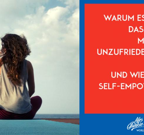 Self-Empowerment boosten: Warum deine innere Unzufriedenheit dein Freund ist