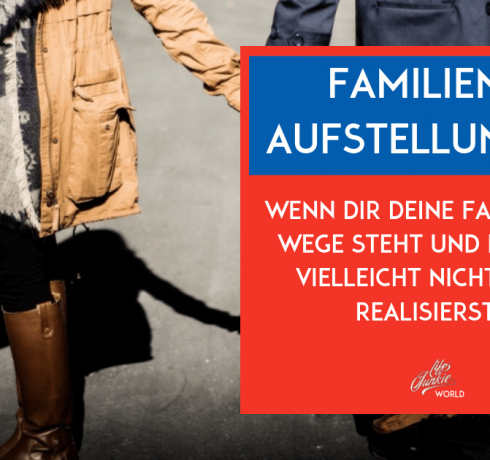 Familienaufstellungen: Wenn dir deine Familie im Wege steht und du das vielleicht nicht mal realisierst