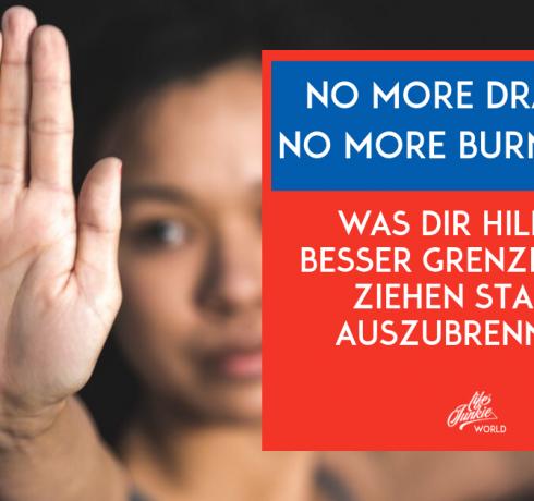 No more Drama, no more Burnout: Was dir hilft, besser Grenzen zu setzen statt auszubrennen